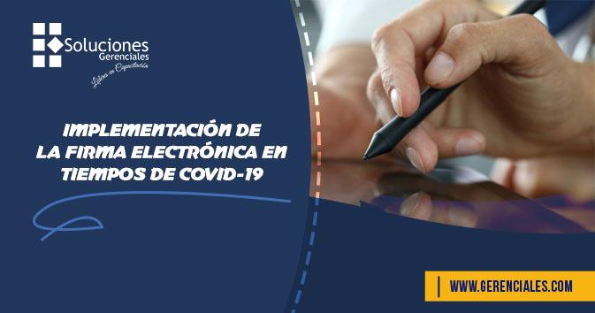 Implementación de la Firma Electrónica en Tiempos de COVID-19  ONLINE