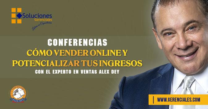 Cómo Vender Online y Potencializar tus ingresos con Alex Dey  ONLINE