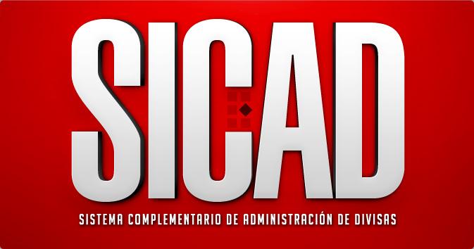 """SICAD """"Sistema Complementario de Administración de Divisas"""""""