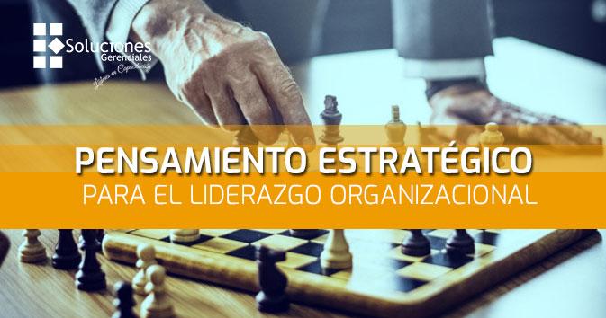Pensamiento Estratégico Para El Liderazgo Organizacional  ONLINE