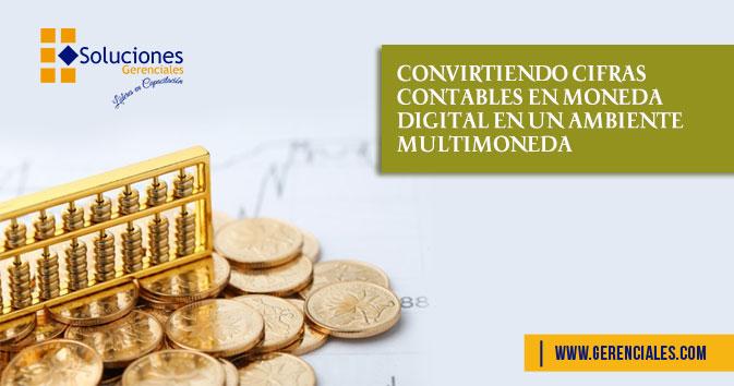 Jornada: Convirtiendo Cifras Contables en Moneda Digital en un Ambiente Multimoneda  ONLINE - Conoce los parámetros para realizar la conversión de las cifras contables a valores de moneda digital