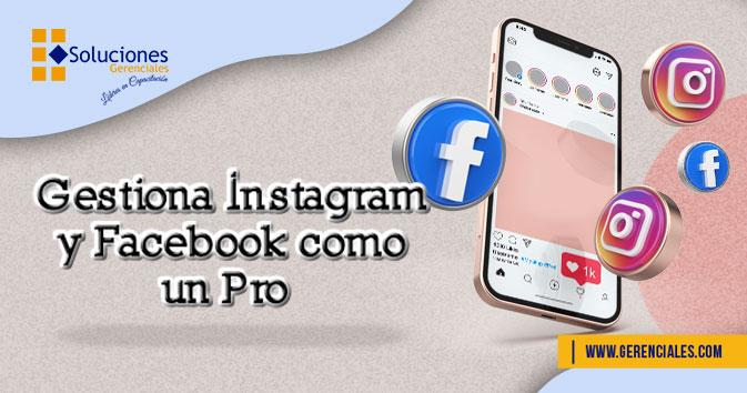 Gestiona Instagram y Facebook como un Pro  ONLINE