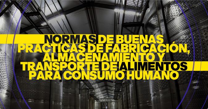 Normas de buenas prácticas de fabricación, almacenamiento y transporte de alimentos para consumo humano