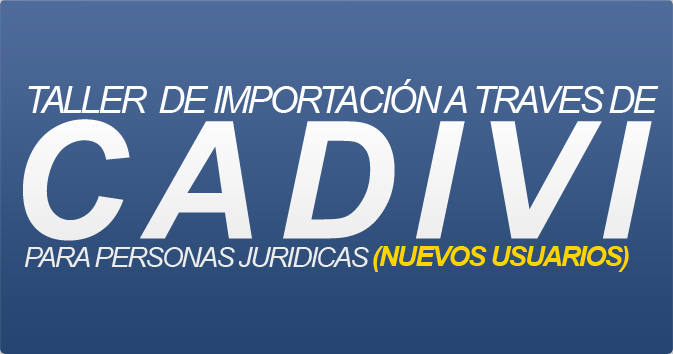 Importación a Través de CADIVI para Personas Jurídicas (nuevos usuarios).