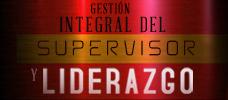 Gestión Integral del Supervisor y su Liderazgo