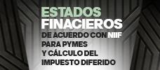 Estados Financieros de acuerdo con NIIF para Pymes y Cálculo del impuesto Diferido