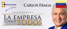 Conferencia: Carlos Fraga - La Empresa Somos Todos - Carlos Fraga muestra aquí, una de sus áreas laborales más exitosas - se emocional en el hacer y producir