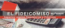 El Fideicomiso En Panamá: Aspectos Legales, Regulatorios y Prácticos