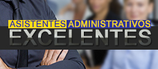 Asistentes Administrativos y Gerenciales Excelentes