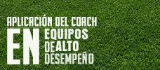 Aplicación del Coach en Equipos de Alto Desempeño