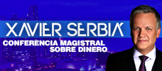 Conferencia: Magistral de Xavier Serbiá Presentador de CNN DINERO - Reinventa tu vida. Construye tu Riqueza.