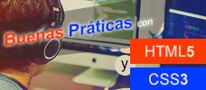 Buenas Prácticas con HTML5 y CSS3