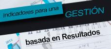 Indicadores para una Gestión basada en Resultados