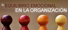 El Equilibrio Emocional en la Organización