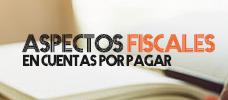 Aspectos Fiscales de las Cuentas por Pagar