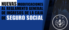 Nuevas Modificaciones Al Reglamento General De Ingresos De La C.S.S.