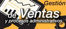 Gestión de ventas y procesos administrativos