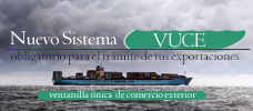 Nuevo Sistema (VUCE) obligatorio para el trámite de tus exportaciones