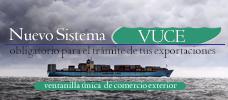 Nuevo Sistema (VUCE) obligatorio para el trámite de tus exportaciones  ONLINE