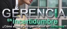 Gerencia en Incertidumbre: ¿Cómo afrontar la Hiperinflación en Venezuela?  ONLINE