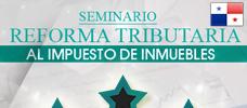 Seminario: Reforma Tributaria al Impuesto de Inmuebles - Conozca los nuevos cambios de la reforma mas importante del Impuesto Tributario