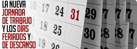 La Nueva Jornada de Trabajo y los días Feriados y de Descanso