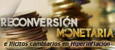 Jornada: Reconversión Monetaria e Ilícitos Cambiarios en Hiperinflación - Reciba herramientas conceptuales y practicas para la implementación de la reconversión monetaria en las organizaciones