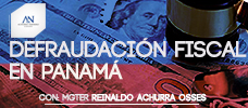 Seminario: Defraudación Fiscal en Panamá - Conozca en detalle los elementos de la defraudación fiscal en los distintos impuestos administración por la administración tributaria