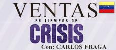 Conferencia: Ventas en Tiempos de Crisis con: Carlos Fraga - Esta conferencia te llevará de la mano para reconocer esos atributos que van a permitirte ir más allá de lo que hasta ahora has realizado como parte importante de este proceso de comunicación donde la idea es obtener los mejores resultados
