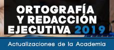 Ortografía y Redacción Ejecutiva 2019 - Actualizaciones de la Academia