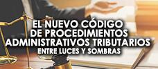 El Nuevo Código de Procedimientos Administrativos Tributarios Entre Luces y Sombras