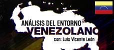 Análisis del Entorno Venezolano con: Luis Vicente León  ONLINE