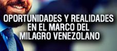 Oportunidades Y Realidades En El Marco Del Milagro Venezolano