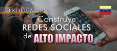 Diplomado: Construye Redes Sociales de Alto Impacto. - Conoce cómo aprovechar todo el potencial de tu marca a través de las redes sociales