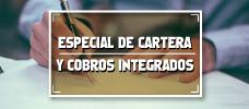 Especial de Cartera y Cobros Integrados