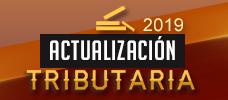 Actualización Tributaria - Primer Semestre de 2019