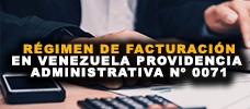 Régimen de Facturación en Venezuela Providencia Administrativa N° 0071 ONLINE