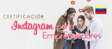 Diplomado: Instagram para Emprendedores - Potencia tu marca con el buen manejo de todas las herramientas esta red social