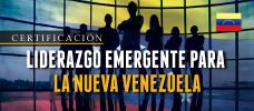 Diplomado: Liderazgo Emergente para la Nueva Venezuela - Aprenda y motive al equipo para proporcionar un sentimiento de pertenencia a la organización en futuros tiempos de cambio
