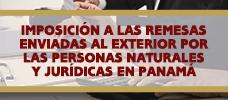 Imposición a Las Remesas Enviadas al Exterior Por Las Personas Naturales y Jurídicas En Panamá