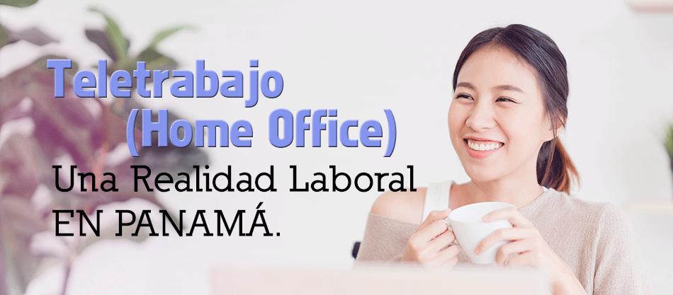 Teletrabajo (Home Office) – Una Realidad Laboral En Panamá