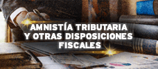 Amnistía Tributaria y Otras Disposiciones Fiscales