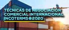 Técnicas de Negociación Comercial Internacional - Incoterms® 2020  ONLINE