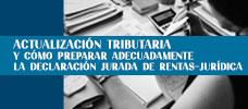 Actualización Tributaria y Cómo Preparar Adecuadamente la Declaración Jurada de Rentas-Jurídica