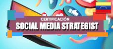 Diplomado: Certificación Social Media Strategist - Conoce las herramientas de los expertos en estrategia digital
