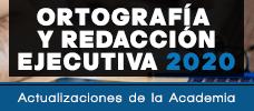 Ortografía y Redacción Ejecutiva 2020 - Actualizaciones de la Academia  ONLINE