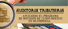 Auditoria Tributaria - Aplicando el Programa de Revisión de Cumplimiento en mi Empresa
