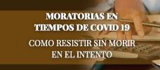 Moratorias en Tiempos de Covid 19: Como Resistir Sin Morir en el Intento  ONLINE