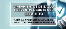 Lineamientos de Salud Preventiva Contra el Covid 19 para la Apertura Gradual de las Actividades Empresariales  ONLINE