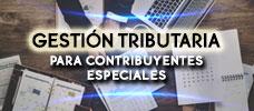 Gestión Tributaria para Contribuyentes Especiales  ONLINE